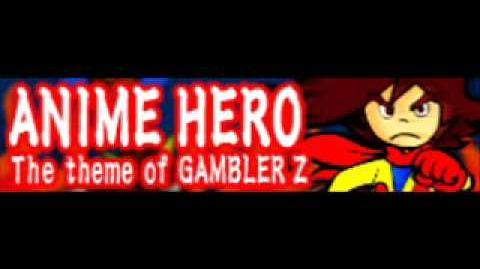 ANIME HERO 「闘え!!ギャンブラーZ」