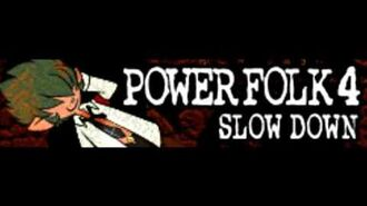 POWER FOLK 4 「SLOW DOWN LONG ~地球よ廻れ~」