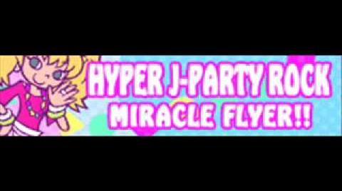 HYPER J-PARTY ROCK 「MIRACLE FLYER!!」