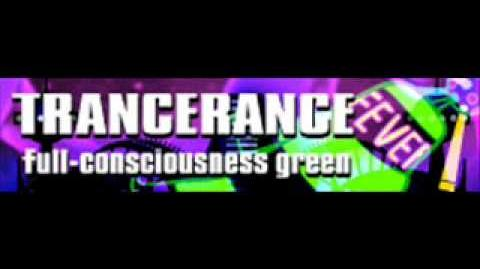 TRANCERANCE 「full-consciousness green」