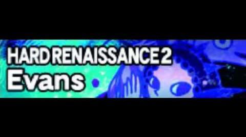 HARD RENAISSANCE 2 「Evans」
