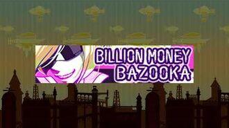 BILLION MONEY BAZOOKA