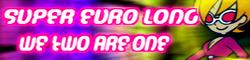 9 SUPER EURO LONG