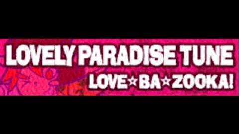 LOVELY PARADISE TUNE 「LOVE☆BA☆ZOOKA!」