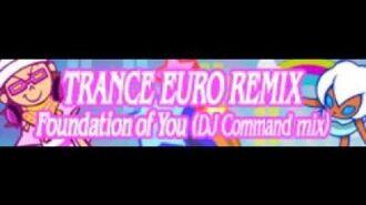 TRANCE EURO REMIX 「Foundation of You (DJ Command mix) LONG」