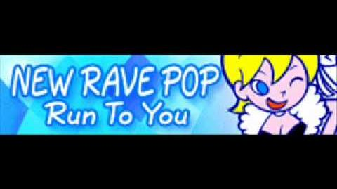 NEW RAVE POP 「Run To You」