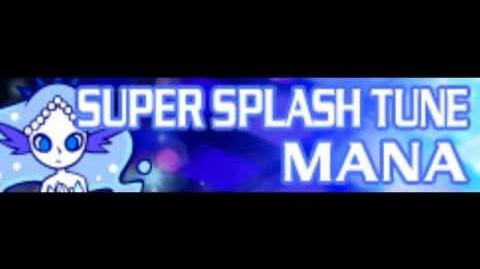 SUPER SPLASH TUNE 「MANA」