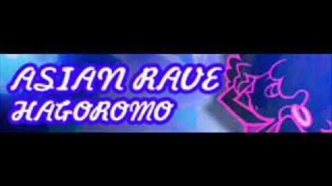 ASIAN RAVE 「HAGOROMO」