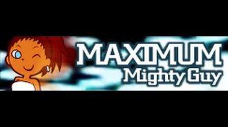 MAXIMUM 「Mighty Guy LONG」