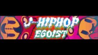 J-ヒップホップ 「EGOIST 〜original long version〜」
