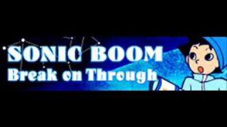 SONIC BOOM 「Break on Through」