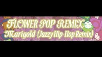 FLOWER POP REMIX 「Marigold (Jazzy Hip-Hop Remix)」