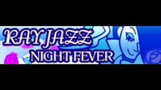 RAY JAZZ 「NIGHT FEVER」