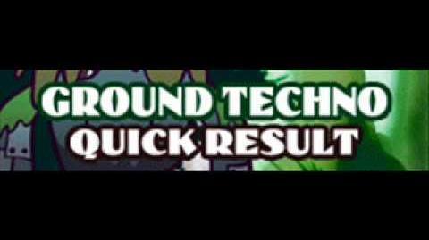 GROUND TECHNO 「QUICK RESULT」
