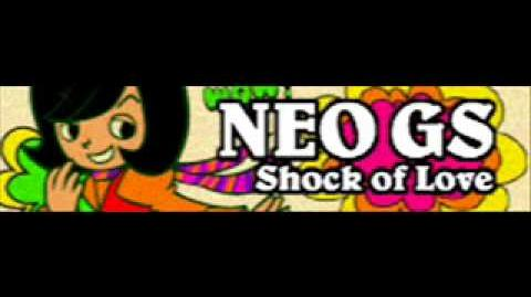 NEO GS 「Shock of Love」