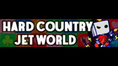 HARD COUNTRY 「JET WORLD」