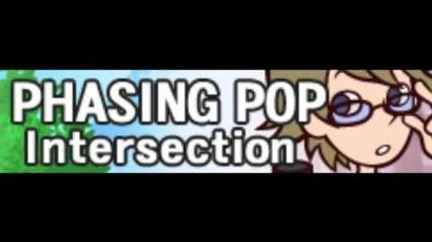 PHASING POP 「Intersection」