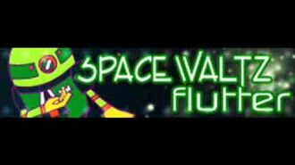 SPACE WALTZ 「flutter」