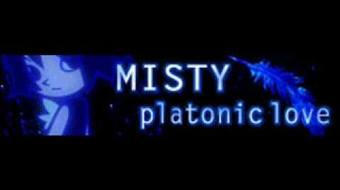 MISTY 「platonic love」