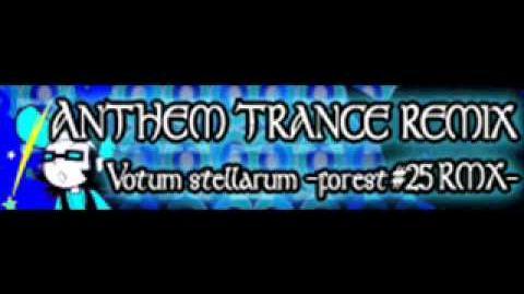 ANTHEM TRANCE REMIX 「Votum stellarum -forest -25 RMX- LONG」