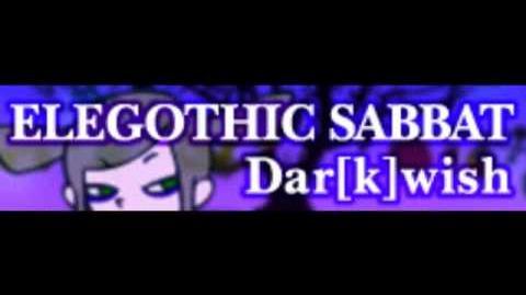 ELEGOTHIC SABBAT 「Dar-k-wish LONG」