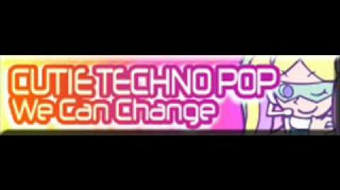 CUTIE TECHNO POP 「We Can Change」