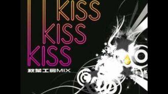 KISS KISS KISS 秋葉工房 MIX