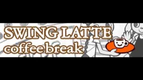-スウィングラテ- coffee break
