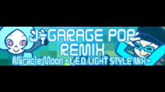 J-GARAGE POP REMIX 「Miracle Moon ~L.E.D