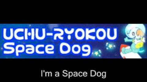 UCHU-RYOKOU 「Space Dog」