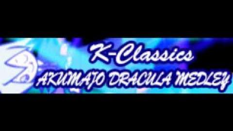 K-Classics 「AKUMAJO DRACULA MEDLEY」