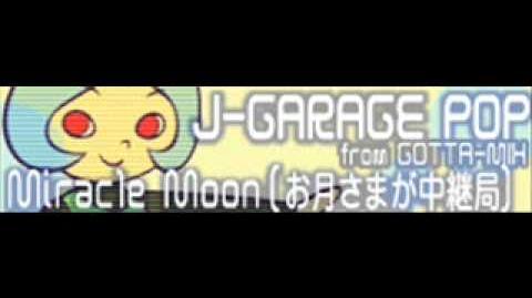 J-GARAGE POP 「Miracle Moon(お月様が中継局)」