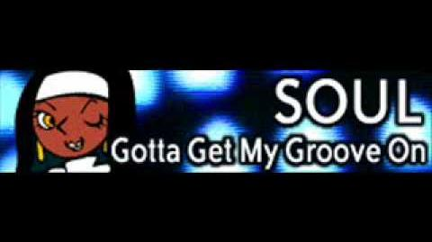 SOUL 「Gotta Get My Groove On」