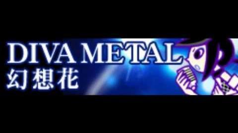 DIVA METAL 「幻想花 LONG」