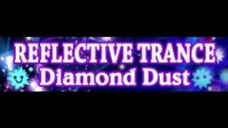 REFLECTIVE TRANCE 「Diamond Dust LONG」