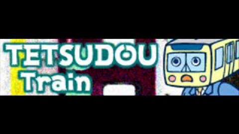 TETSUDOU 「Train」