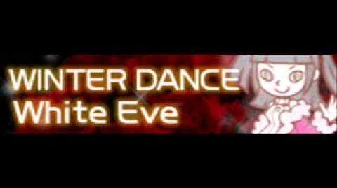 WINTER DANCE 「White Eve」