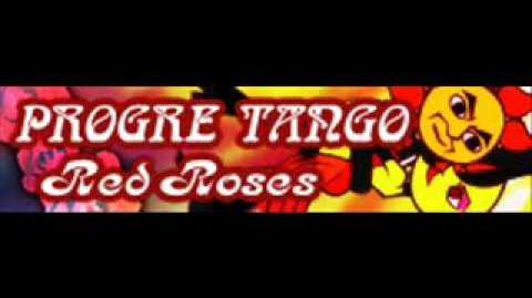 PROGRE TANGO 「Red Roses」