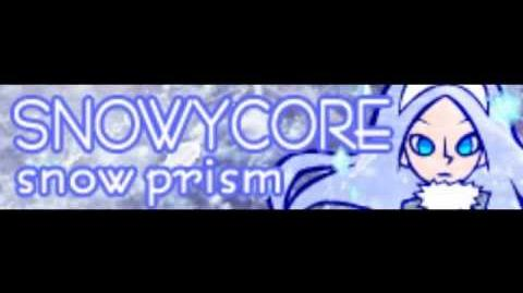 SNOWYCORE 「snow prism」