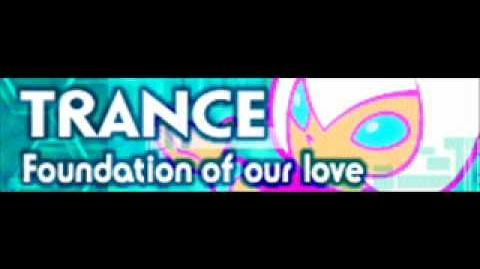 TRANCE 「Foundation of our love」
