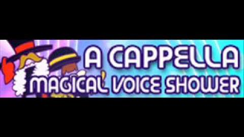 A CAPPELLA 「MAGICAL VOICE SHOWER」