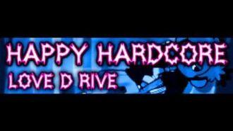 HAPPY HARDCORE 「LOVE D RIVE」