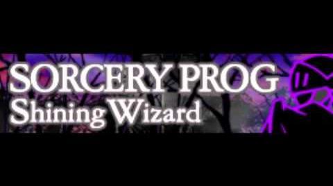 SORCERY PROG 「Shining Wizard」