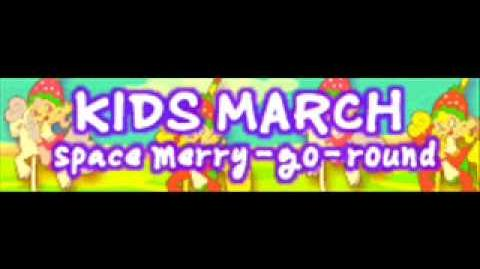 KIDS MARCH 「Space Merry-Go-Round」
