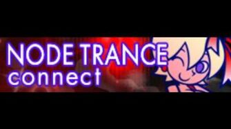 NODE TRANCE 「connect」-0