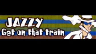 JAZZY 「Get on that train」