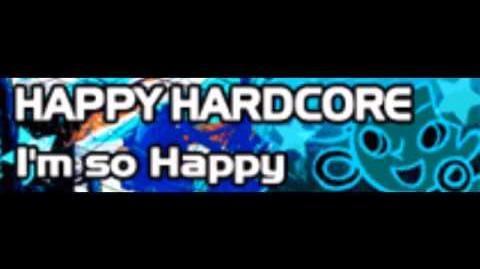 HAPPY HARDCORE 「I'm so Happy LONG (cyber beatnation 2 -Hi Speed conclusion-)」