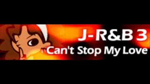 J-R&B 3 「Can't Stop My Love」