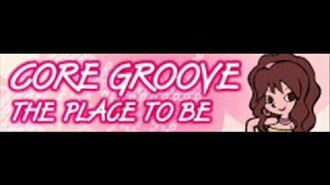 CORE GROOVE 「THE PLACE TO BE ver