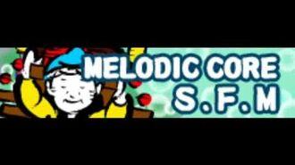 MELODIC CORE 「S.F.M (Freestyle Ver